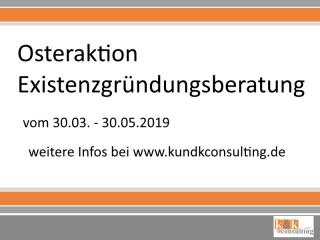 Existenzgründungsberatung Osteraktion vom 30.03.2019 – 30.05.2019