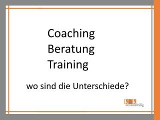 Coaching - Beratung - Training