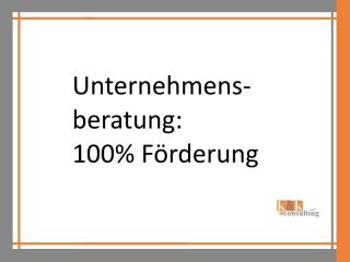 Unternehmensberatung 100% Förderung möglich